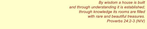 Proverbs 24:2-3
